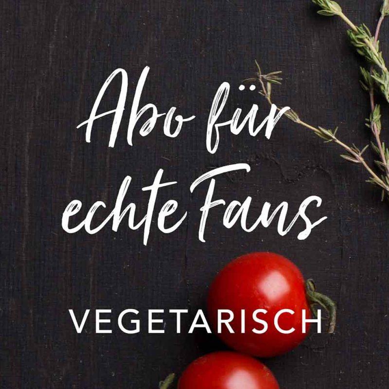 Abo für echte Fans vegetarisch